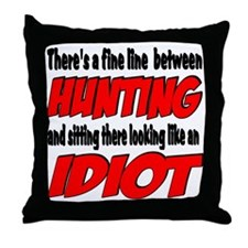 fine line between hunting and sitting Throw Pillow