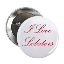 "I Love Lobsters 2.25"" Button"