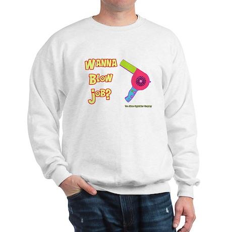 Hairdresser Blow Job Sweatshirt