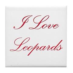 I Love Leopards Tile Coaster