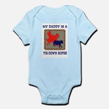 MY DADDY IS A TIE-DOWN ROPER Infant Creeper