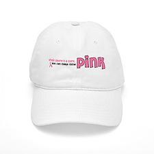 Make Mine PINK 8 Baseball Cap