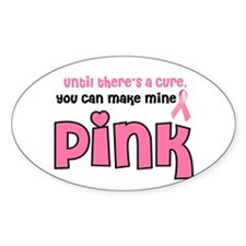 Make Mine PINK 8 Oval Decal