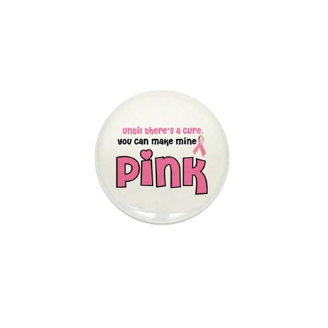 Make Mine PINK 8 Mini Button