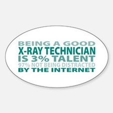 Good X-Ray Technician Oval Decal