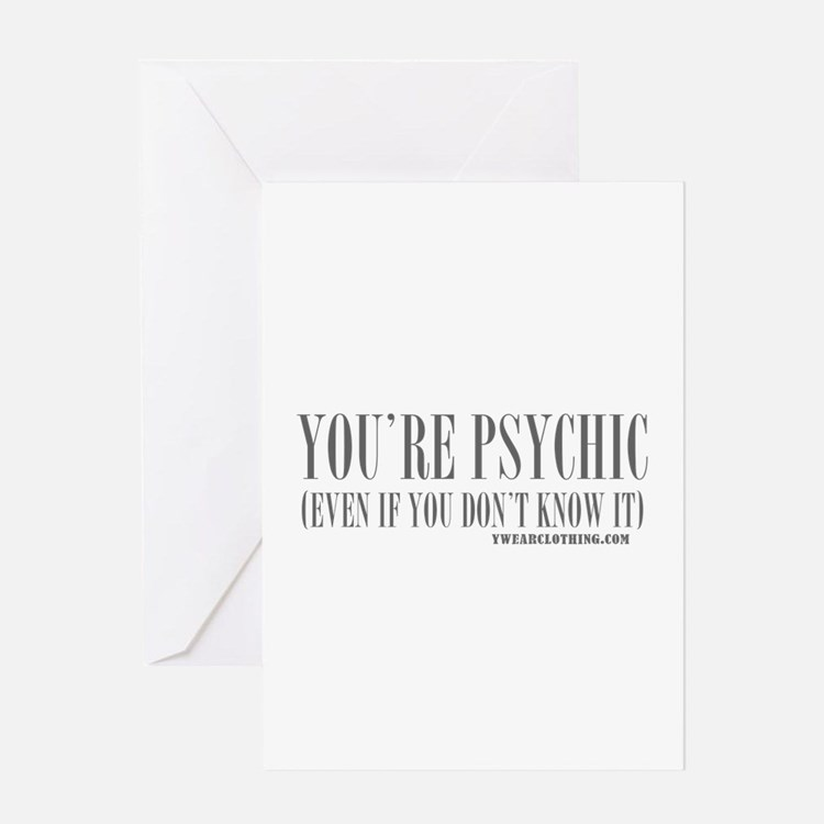You're Psychic Greeting Card