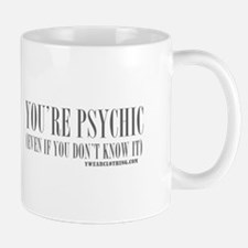 You're Psychic Mug
