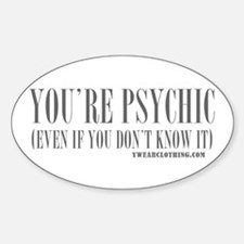 You're Psychic Oval Decal