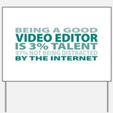 Good Video Editor Yard Sign