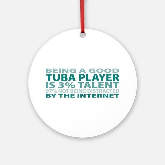 Good Tuba Player Ornament (Round)