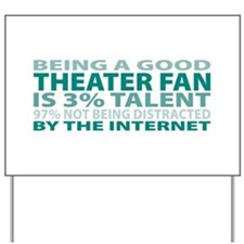 Good Theater Fan Yard Sign