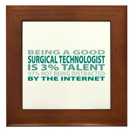 Good Surgical Technologist Framed Tile