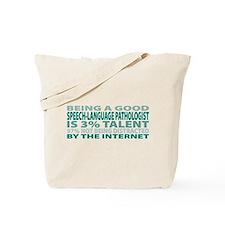 Good Speech-Language Pathologist Tote Bag
