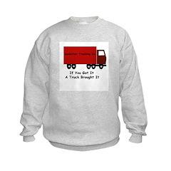 Truck Brought It Sweatshirt