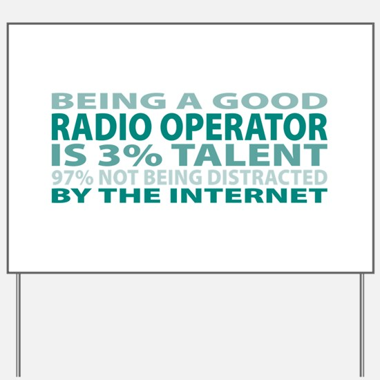 Good Radio Operator Yard Sign