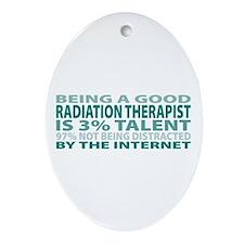 Good Radiation Therapist Oval Ornament