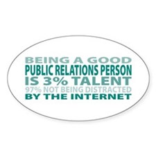 Good Public Relations Person Oval Decal