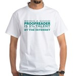 Good Proofreader White T-Shirt