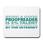 Good Proofreader Mousepad