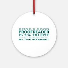 Good Proofreader Ornament (Round)