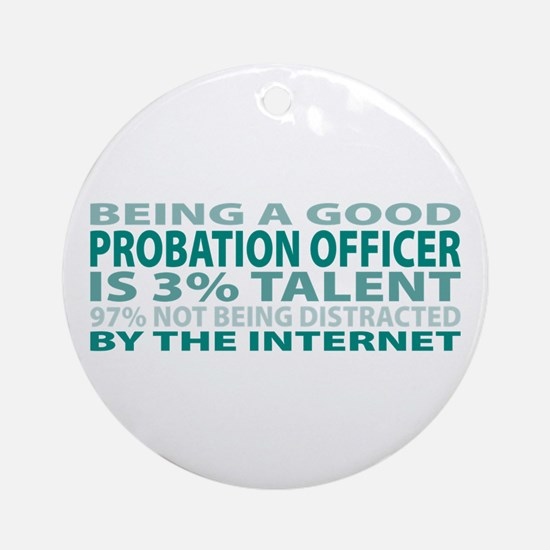 Good Probation Officer Ornament (Round)
