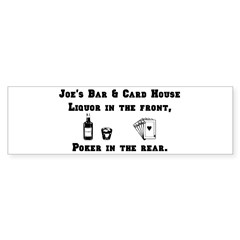 Joe's Bar & Card House. Liqu Bumper Sticker