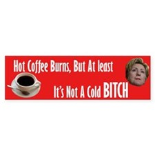 Hot Coffee - Cold Clinton Bumper Bumper Stickers