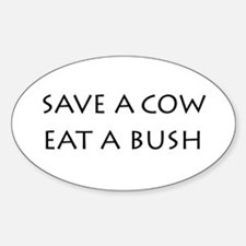 Save a Cow, Eat a Bush Oval Decal
