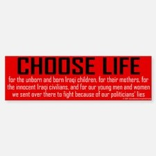 Choose Life, Iraqis, soldiers Bumper Bumper Bumper Sticker
