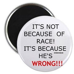 Because He's Wrong Magnet