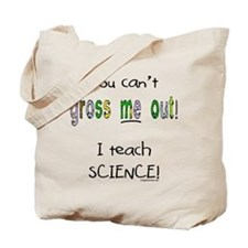 No gross science teacher Tote Bag