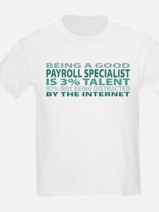 Good Payroll Specialist T-Shirt