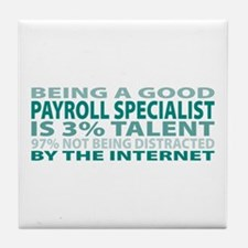 Good Payroll Specialist Tile Coaster