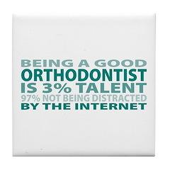 Good Orthodontist Tile Coaster