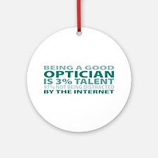 Good Optician Ornament (Round)