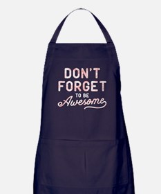 Don't Forget To Be Awesome Pink Apron (dark)