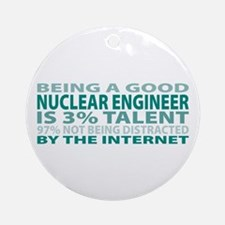 Good Nuclear Engineer Ornament (Round)