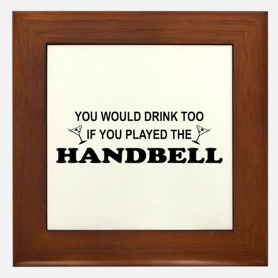 You'd Drink Too Handbell Framed Tile
