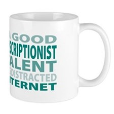 Good Medical Transcriptionist Mug