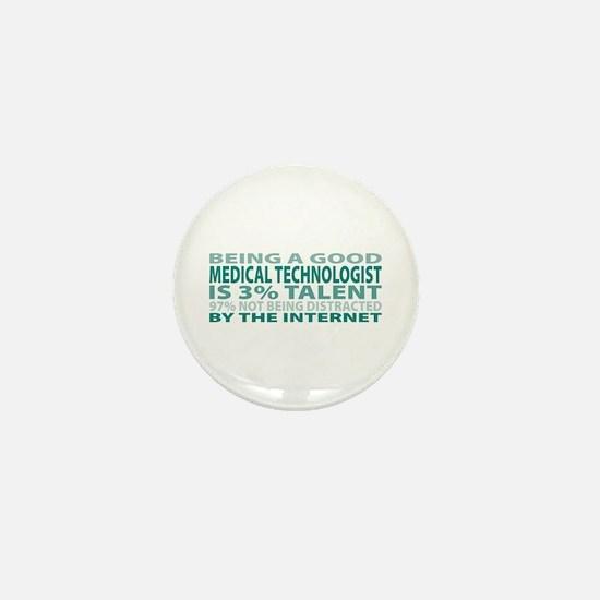 Good Medical Technologist Mini Button