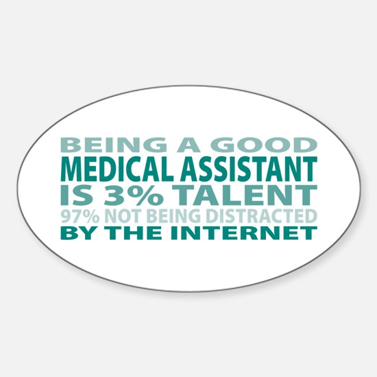 Good Medical Assistant Oval Decal