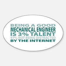 Good Mechanical Engineer Oval Decal