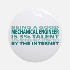 Good Mechanical Engineer Ornament (Round)