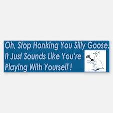 Silly Goose Bumper Bumper Bumper Sticker