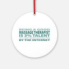 Good Massage Therapist Ornament (Round)