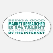 Good Market Researcher Oval Decal
