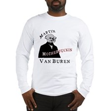 Martin MF'ing Van Buren! Long Sleeve T-Shirt