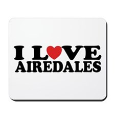 I Love Airedales Mousepad