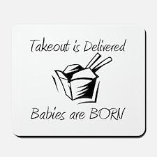 Babies are Born Mousepad
