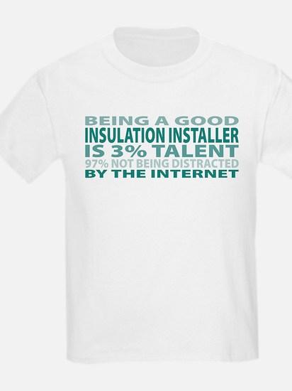 Good Insulation Installer T-Shirt